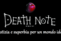 Death Note - Giustizia e Superbia per un mondo ideale