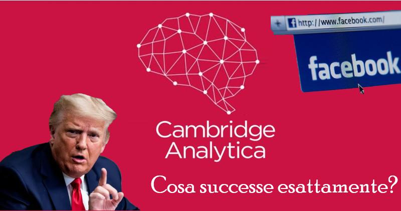 Cambridge Analytica – Cosa successe esattamente?